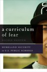 A Curriculum of Fear: Homeland Security in U.S. Public Schools