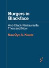 Burgers in Blackface: Anti-Black Restaurants Then and Now