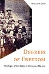 Degrees of Freedom: The Origins of Civil Rights in Minnesota, 1865–1912