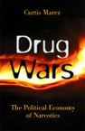 Drug Wars: The Political Economy of Narcotics