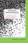 Educated in Whiteness: Good Intentions and Diversity in Schools