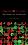 Foucault in Iran: Islamic Revolution after the Enlightenment
