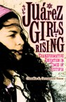 Juárez Girls Rising: Transformative Education in Times of Dystopia
