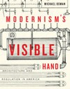 Modernism's Visible Hand: Architecture and Regulation in America