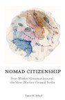 Nomad Citizenship: Free-Market Communism and the Slow-Motion General Strike