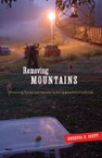 Removing Mountains: Extracting Nature and Identity in the Appalachian Coalfields