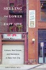 Selling the Lower East Side: Culture, Real Estate, and Resistance in New York City