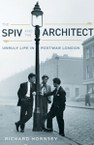 The Spiv and the Architect: Unruly Life in Postwar London