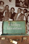 Whiskey Breakfast: My Swedish Family, My American Life