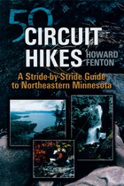 50 Circuit Hikes: A Stride-by-Stride Guide to Northeastern Minnesota