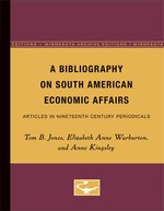 A Bibliography on South American Economic Affairs: Articles in Nineteenth Century Periodicals