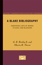 A Blake Bibliography: Annotated Lists of Works, Studies, and Blakeana
