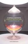 A Capsule Aesthetic: Feminist Materialisms in New Media Art