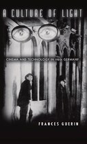 A Culture of Light: Cinema and Technology in 1920s Germany
