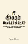 A Good Investment?: Philanthropy and the Marketing of Race in an Urban Public School