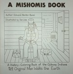 A Mishomis Book, A History-Coloring Book of the Ojibway Indians (2): Book 2: Original Man Walks the Earth