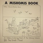 A Mishomis Book, A History-Coloring Book of the Ojibway Indians (5): Book 5: The Great Flood