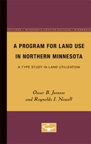 A Program for Land Use in Northern Minnesota: A Type Study in Land Utilization