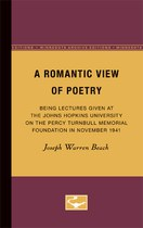 A Romantic View of Poetry: Being Lectures Given at the Johns Hopkins University on the Percy Turnbull Memorial Foundation in November 1941
