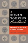 A Silvan Tomkins Handbook: Foundations for Affect Theory