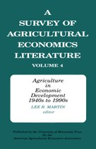 A Survey of Agricultural Economics Literature V4: Agriculture in Economic Development 1940s to 1990s