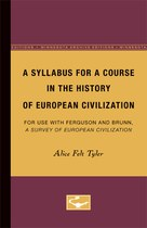 A Syllabus for a Course in the History of European Civilization: For Use With Ferguson and Brunn, A Survey of European Civilization