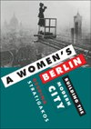 A Women's Berlin: Building the Modern City