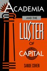 Academia and the Luster of Capital