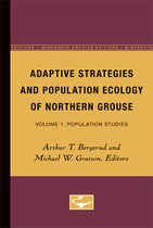 Adaptive Strategies and Population Ecology of Northern Grouse: Volume 1. Population Studies