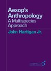 Aesop's Anthropology: A Multispecies Approach