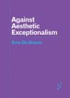 Against Aesthetic Exceptionalism