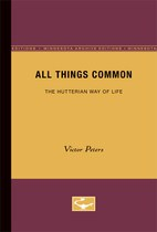 All Things Common: The Hutterian Way of Life