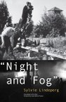 """""""Night and Fog"""": A Film in History"""