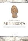 Archaeology of Minnesota: The Prehistory of the Upper Mississippi River Region