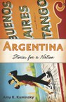 Argentina: Stories for a Nation