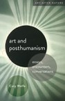 Art and Posthumanism: Essays, Encounters, Conversations