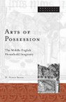 Arts of Possession: The Middle English Household Imaginary