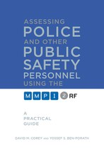 Assessing Police and Other Public Safety Personnel Using the MMPI-2-RF: A Practical Guide