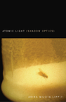Atomic Light (Shadow Optics)