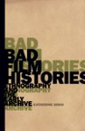 Bad Film Histories: Ethnography and the Early Archive