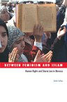 Between Feminism and Islam: Human Rights and Sharia Law in Morocco