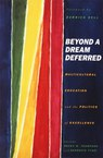 Beyond a Dream Deferred: Multicultural Education and the Politics of Excellence