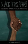 Black Boys Apart: Racial Uplift and Respectability in All-Male Public Schools