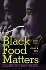 Black Food Matters: Racial Justice in the Wake of Food Justice