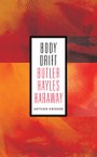 Body Drift: Butler, Hayles, Haraway