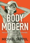 Body Modern: Fritz Kahn, Scientific Illustration, and the Homuncular Subject