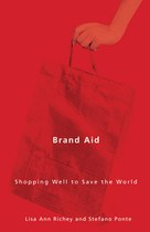 Brand Aid: Shopping Well to Save the World