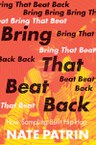 Bring That Beat Back: How Sampling Built Hip-Hop
