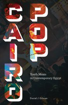Cairo Pop: Youth Music in Contemporary Egypt