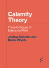 Calamity Theory: Three Critiques of Existential Risk